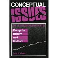 Conceptual Issues in Psychoanalysis: Essays in History and Method by Gedo,John E., 9781138872141