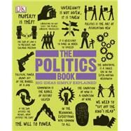 The Politics Book by DK Publishing, 9781465402141