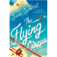 The Flying Circus by Crandall, Susan, 9781476772141