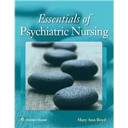 Essentials of Psychiatric Nursing Contemporary Practice by Boyd, Mary Ann, 9781496332141