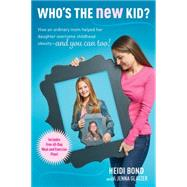 Who's the New Kid? by Bond, Heidi; Glatzer, Jenna (CON), 9781496402141
