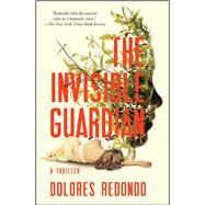 The Invisible Guardian by Redondo, Dolores; Kaufeler, Isabelle, 9781501102141