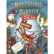 The Naughtiest Reindeer at the Zoo by Greenberg, Nicki, 9781760112141