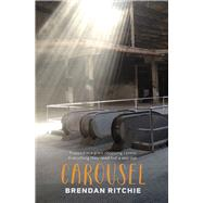 Carousel by Ritchie, Brendan, 9781925162141