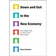 Down and Out in the New Economy by Gershon, Ilana, 9780226452142