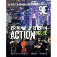 Criminal Justice in Action, 9th Edition by Gaines/Miller, 9781337092142