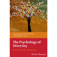 The Psychology of Diversity Beyond Prejudice and Racism by Jones, James M.; Dovidio, John F.; Vietze, Deborah L., 9781405162142