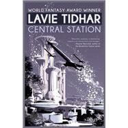 Central Station by Tidhar, Lavie, 9781616962142
