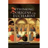 Rethinking the Origins of the Eucharist by Stringer, Martin D., 9780334042143