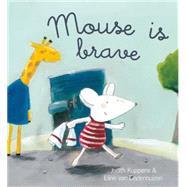 Mouse Is Brave by Koppens, Judith; Van Lindenhuizen, Eline, 9781605372143