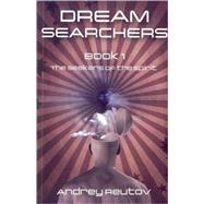 Dream Searchers Bk. 1, Set : The Seekers of the Spirit by Reutov, Andrey, 9781846942143