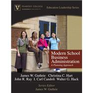 Modern School Business Administration A Planning Approach (Peabody College Education Leadership Series) by Guthrie, James W.; Hart, Christina C.; Ray, John R.; Candoli, I. Carl; Hack, Walter G., 9780205572144