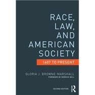 Race, Law, and American Society: 1607-Present by Browne-Marshall; Gloria J., 9780415522144