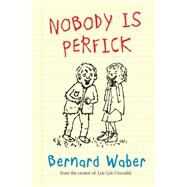 Nobody Is Perfick by Waber, Bernard, 9780544842144