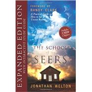 School of Seers Expanded Edition : A Practical Guide on How to See in the Unseen Realm by Welton, Jonathan, 9780768442144