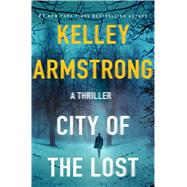 City of the Lost by Armstrong, Kelley, 9781250092144