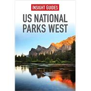 Insight Guides US National Parks West by APA Publications (UK) Ltd, 9781780052144