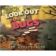 Look Out for Bugs by Prokopowicz, Jen, 9781940052144