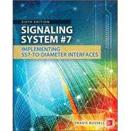 Signaling System #7, Sixth Edition by Russell, Travis, 9780071822145