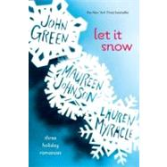 Let It Snow Three Holiday Stories by Green, John; Myracle, Lauren; Johnson, Maureen, 9780142412145