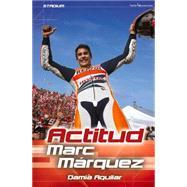 Actitud Marc Marquez / Marc Marquez Attitude by Aguilar, Damia, 9788416012145