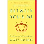 Between You & Me by Norris, Mary, 9780393352146