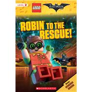 Robin to the Rescue! (The LEGO Batman Movie: Reader) by West, Tracey, 9781338112146