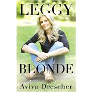 Leggy Blonde by Drescher, Aviva, 9781476722146