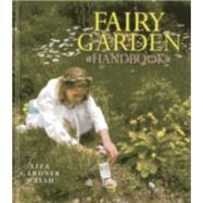 Fairy Garden Handbook by Walsh, Liza Gardner, 9781608932146