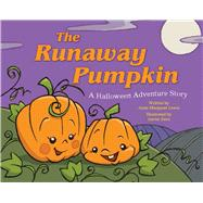 The Runaway Pumpkin: A Halloween Adventure Story by Lewis, Anne Margaret; Zenz, Aaron, 9781634502146