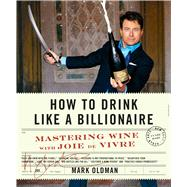 How to Drink Like a Billionaire by Oldman, Mark, 9781942872146