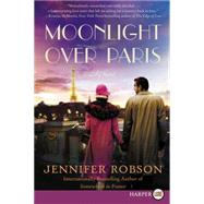 Moonlight over Paris by Robson, Jennifer, 9780062442147