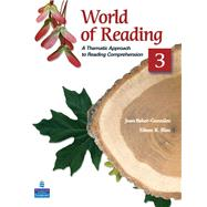World of Reading 3 A Thematic Approach to Reading Comprehension by Baker-Gonzalez, Joan; Blau, Eileen K., 9780136002147