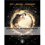 Strategic Management : Competitiveness and Globalization, Concepts and Cases by Hitt, Michael A.; Ireland, R. Duane; Hoskisson, Robert E., 9781305502147