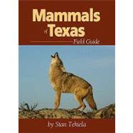 Mammals of Texas Field Guide by Tekiela, Stan, 9781591932147