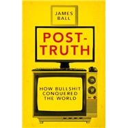 Post-truth by Ball, James, 9781785902147