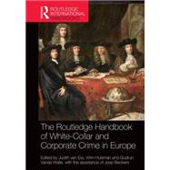 The Routledge Handbook of White-Collar and Corporate Crime in Europe by Van Erp; Judith, 9780415722148