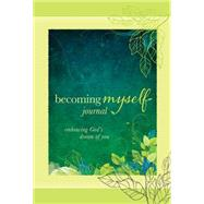 Becoming Myself Journal by Eldredge, Stasi, 9780781412148