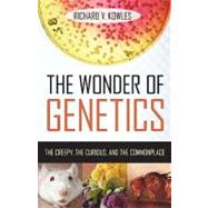The Wonder of Genetics by Kowles, Richard V., 9781616142148