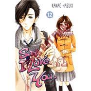 Say I Love You. 13 by HAZUKI, KANAE, 9781632362148