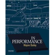 In Performance by Bailey, Wayne, 9780199382149