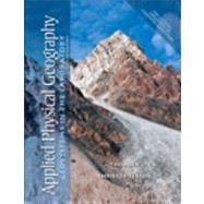 Applied Physical Geography in the Laboratory for Geosystems : An Introduction to Physical Geography by Christopherson, Robert W.; Thomsen, Charles E., 9780321732149