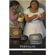 Tortillas: A Cultural History by Morton, Paula E., 9780826352149