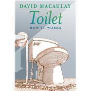 Toilet by Macaulay, David; Keenan, Sheila, 9781626722149