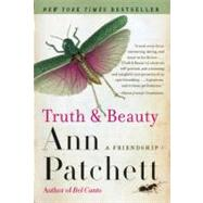 Truth and Beauty : A Friendship by Patchett, Ann, 9780060572150