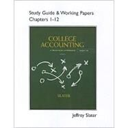 Study Guide & Working Papers for College Accounting Chapters 1-12 by Slater, Jeffrey, 9780132772150