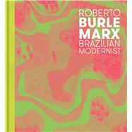 Roberto Burle Marx by Hoffmann, Jens; Nahson, Claudia J., 9780300212150