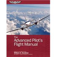 The Advanced Pilot's Flight Manual (eBundle) by Kershner, William K.; Kershner, William C., 9781619542150