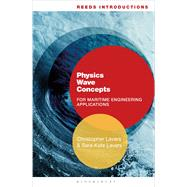 Reeds Introductions: Physics Wave Concepts for Marine Engineering Applications by Lavers, Christopher, 9781472922151