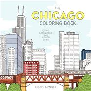 The Chicago Coloring Book Iconic Landmarks and Hidden Gems (Adult Coloring Book) by Arnold, Chris, 9781572842151
